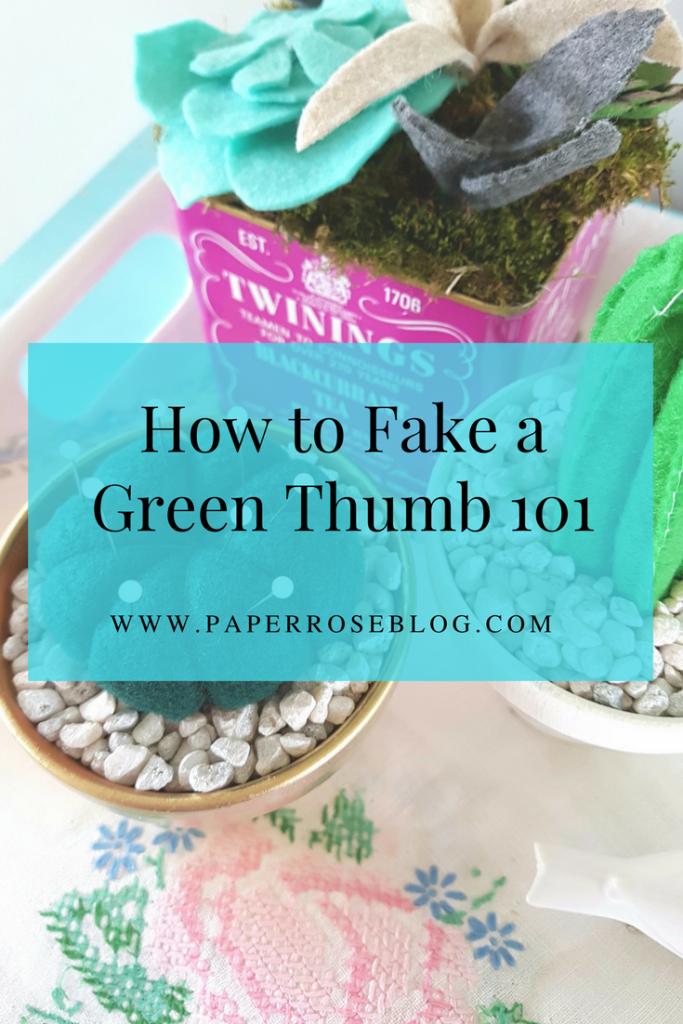 how to fake a green thumb 101, three felt cacti