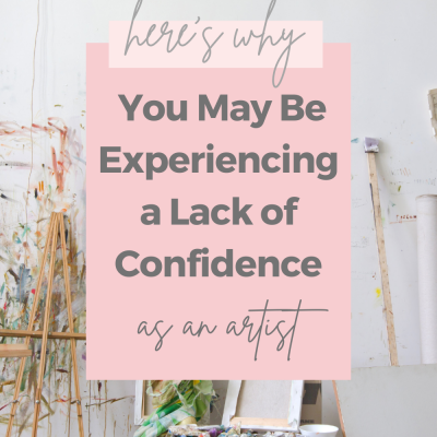 Here is Why You May Be Experiencing a Lack of Confidence as an Artist