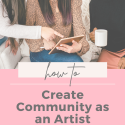 how-to-create-community-as-an-artist